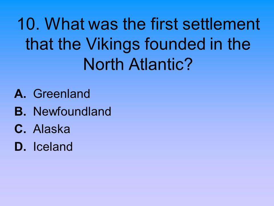 A. Greenland B. Newfoundland C. Alaska D. Iceland