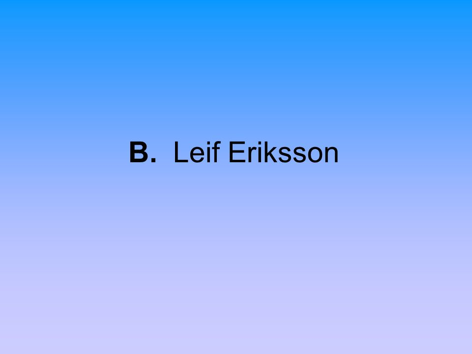 B. Leif Eriksson