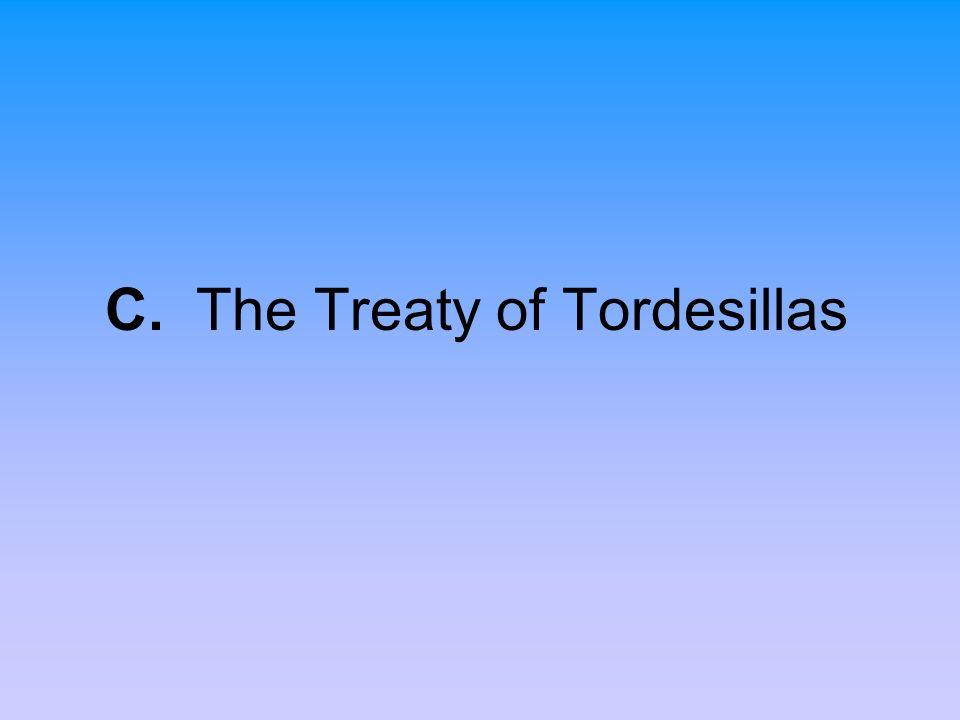 C. The Treaty of Tordesillas