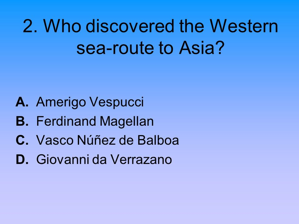 2. Who discovered the Western sea-route to Asia