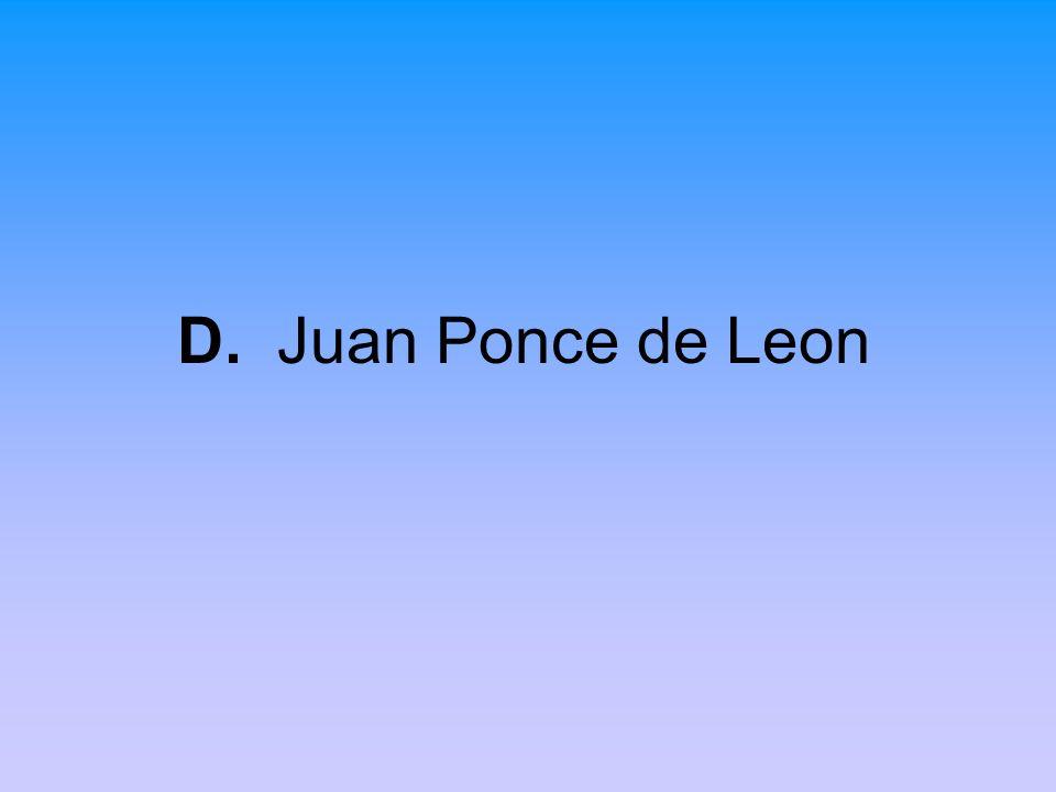 D. Juan Ponce de Leon