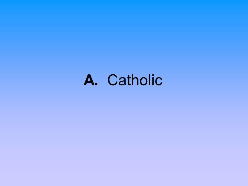 A. Catholic