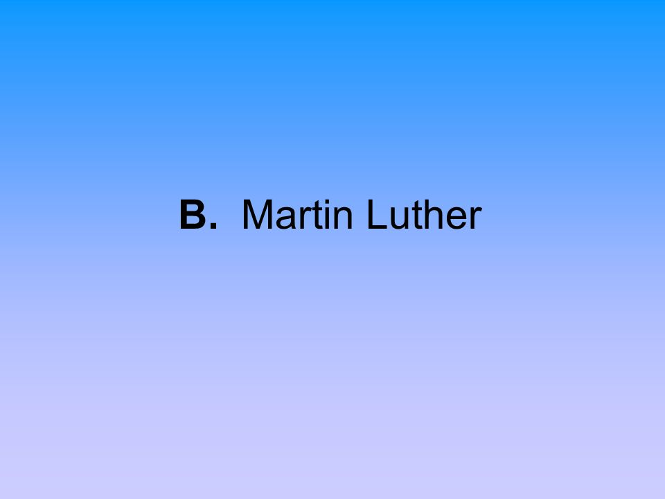 B. Martin Luther