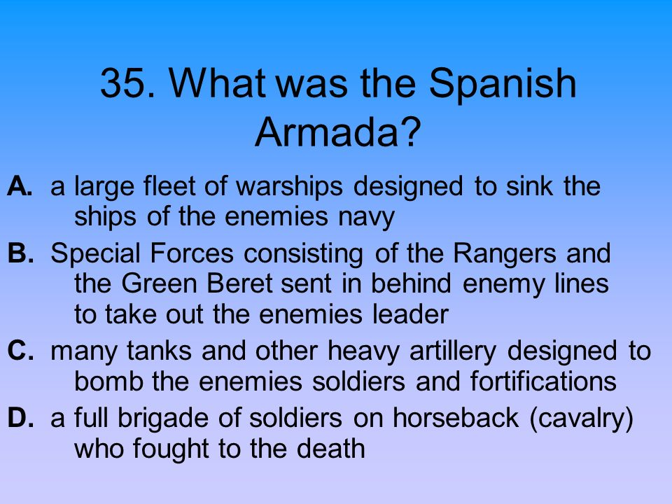 35. What was the Spanish Armada
