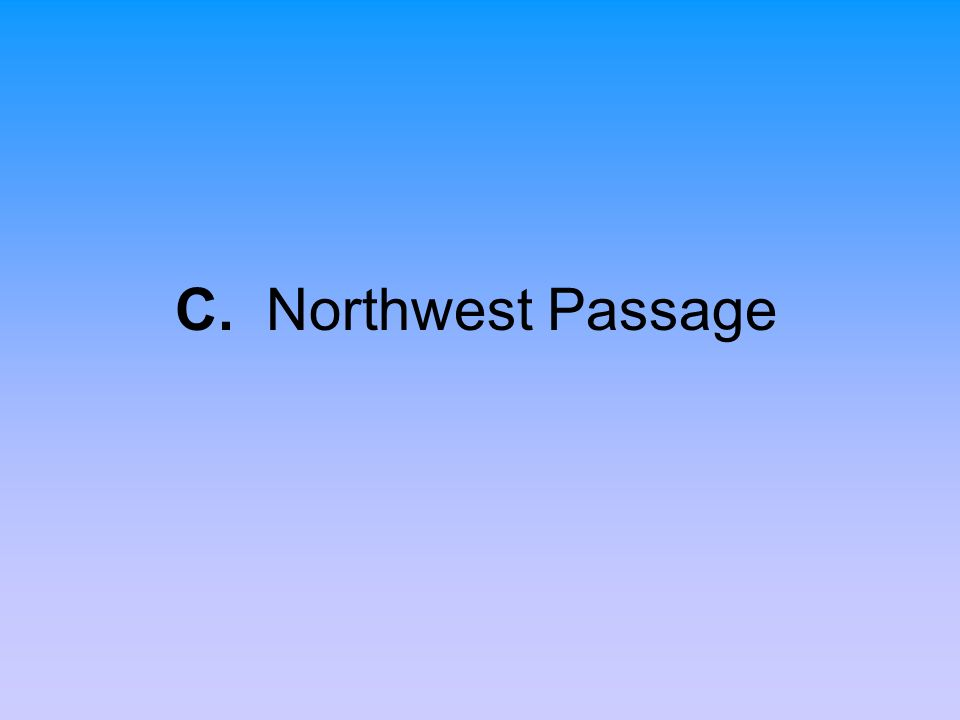 C. Northwest Passage