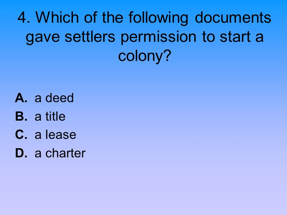 A. a deed B. a title C. a lease D. a charter
