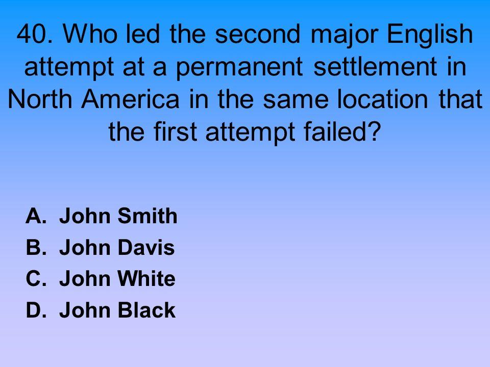 A. John Smith B. John Davis C. John White D. John Black