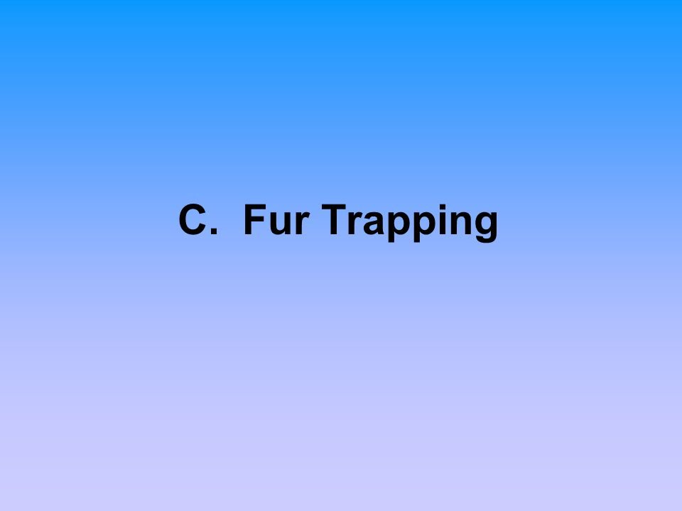 C. Fur Trapping