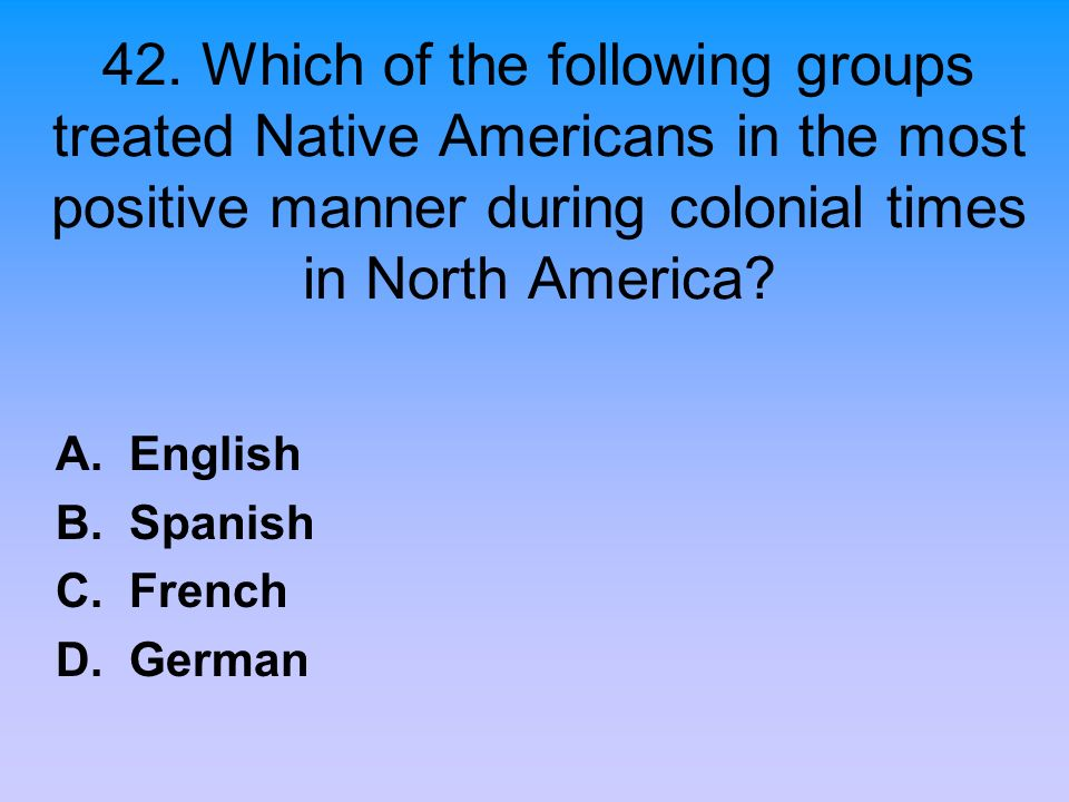 A. English B. Spanish C. French D. German