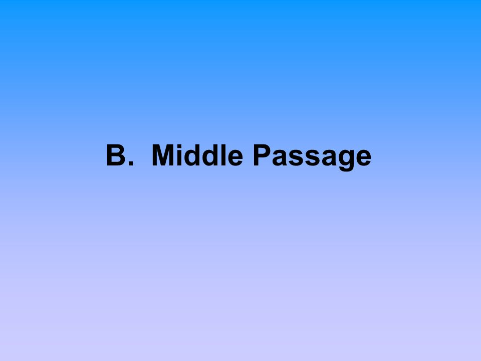 B. Middle Passage