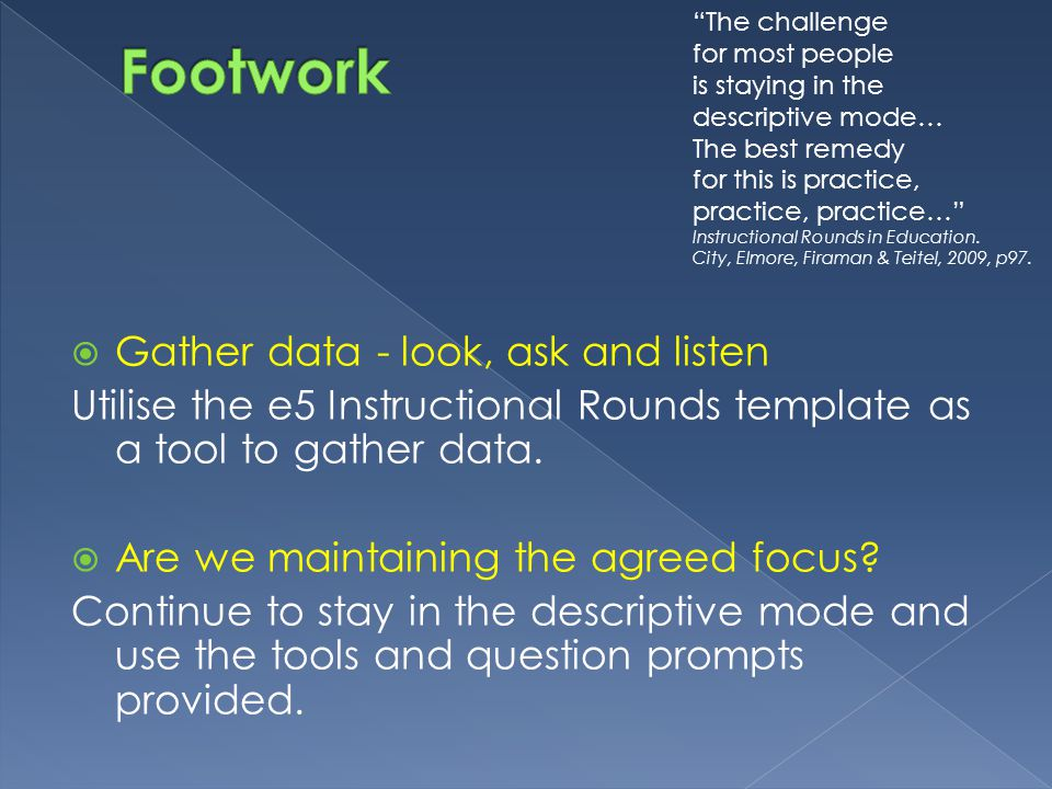 Footwork Gather data - look, ask and listen