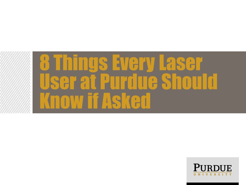 8 Things Every Laser User at Purdue Should Know if Asked