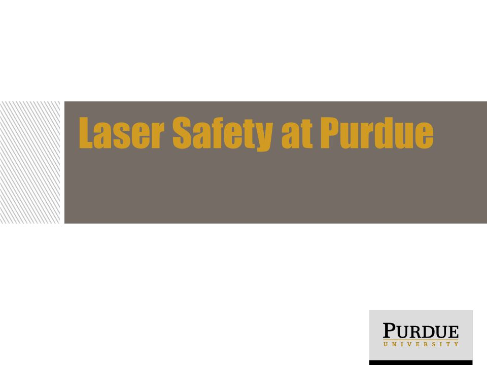 Laser Safety at Purdue
