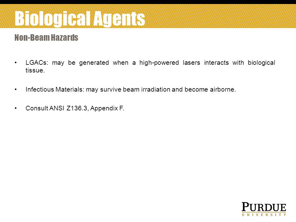 Biological Agents Non-Beam Hazards