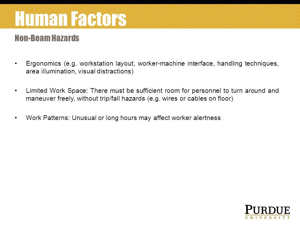 Human Factors Non-Beam Hazards