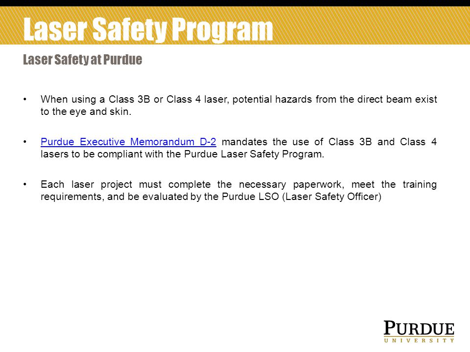 Laser Safety Program Laser Safety at Purdue