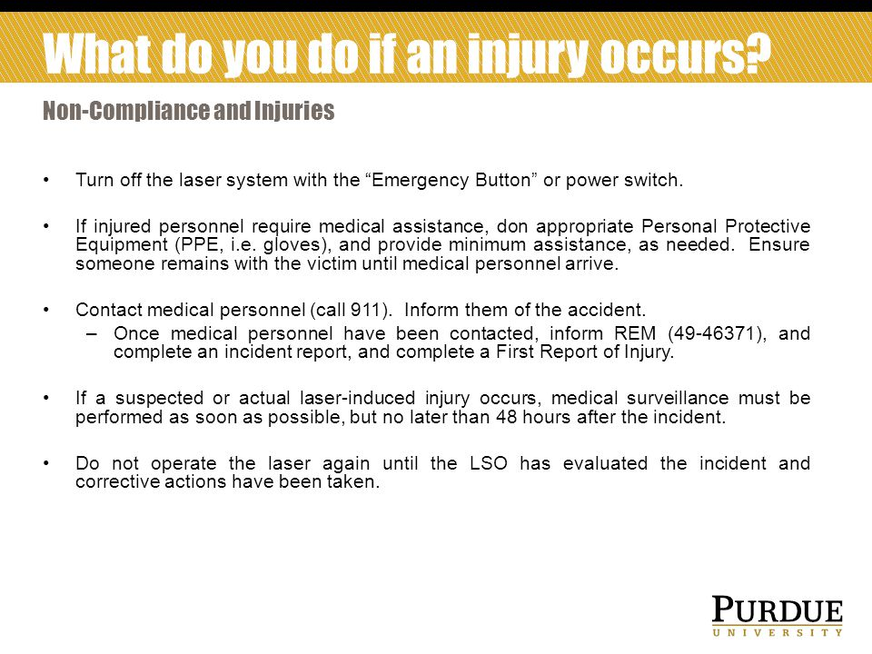 What do you do if an injury occurs
