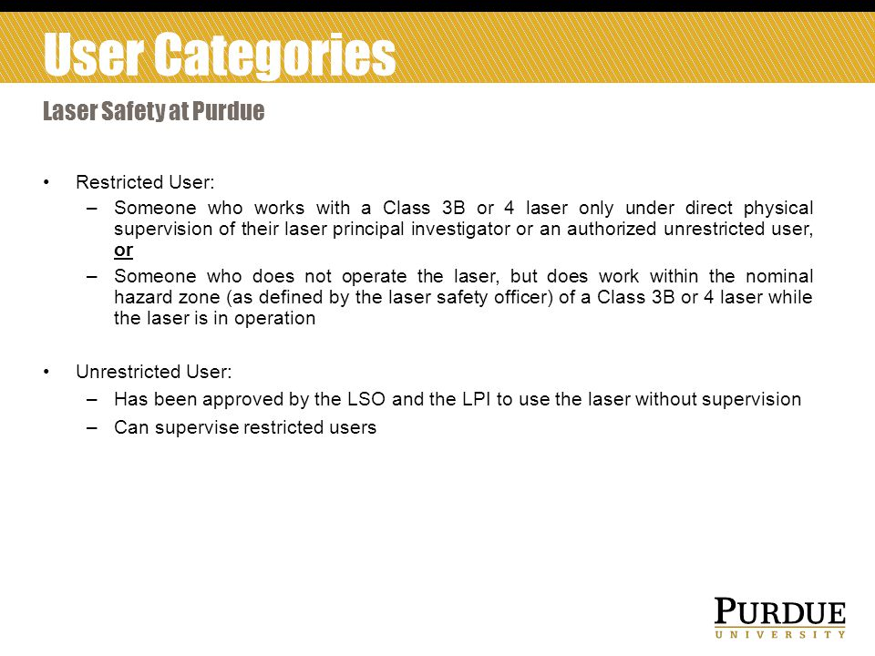 User Categories Laser Safety at Purdue Restricted User: