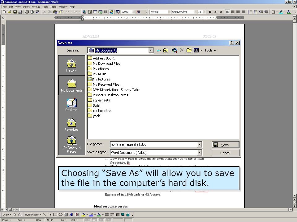 Choosing Save As will allow you to save the file in the computer's hard disk.