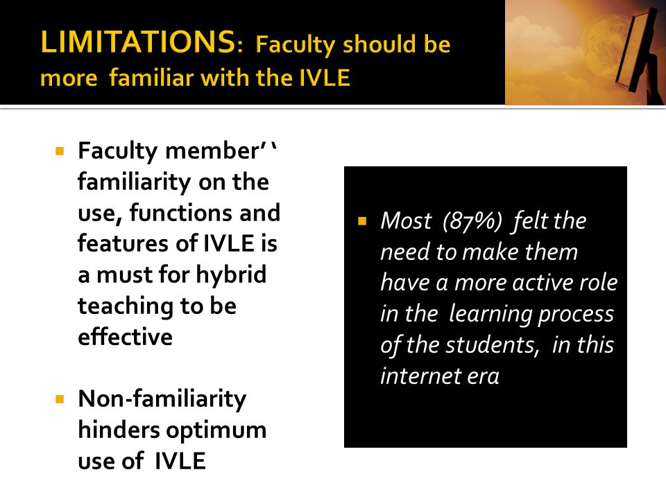 LIMITATIONS: Faculty should be more familiar with the IVLE