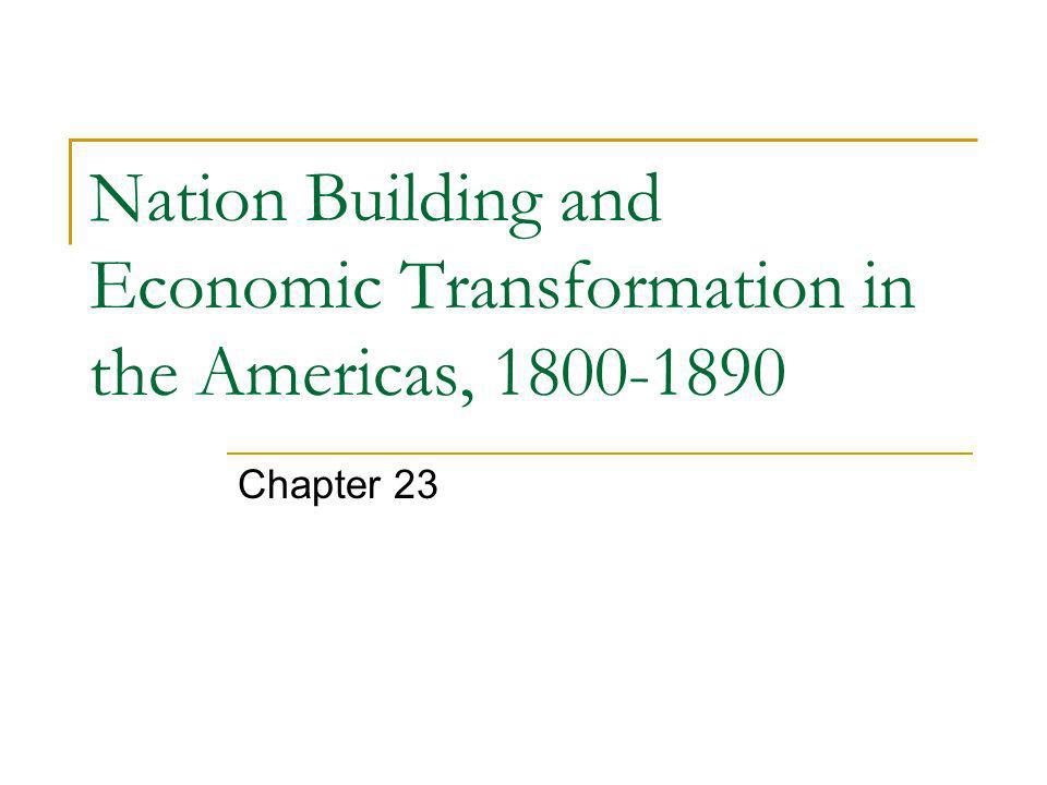 Nation Building and Economic Transformation in the Americas,