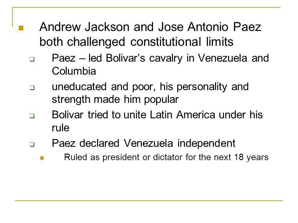 Andrew Jackson and Jose Antonio Paez both challenged constitutional limits