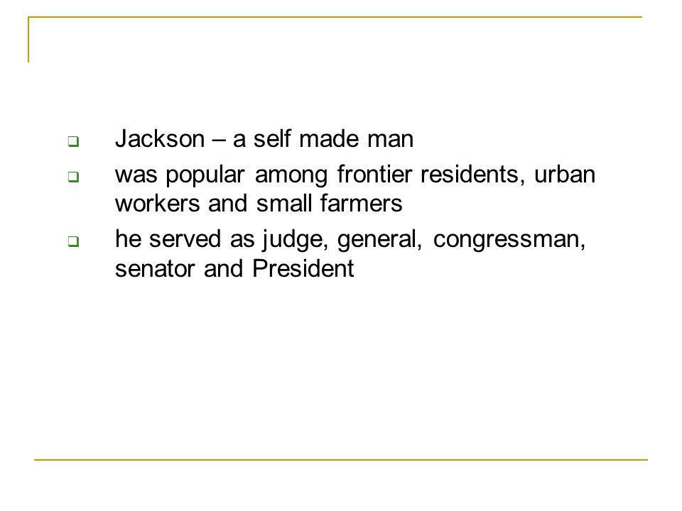 Jackson – a self made man