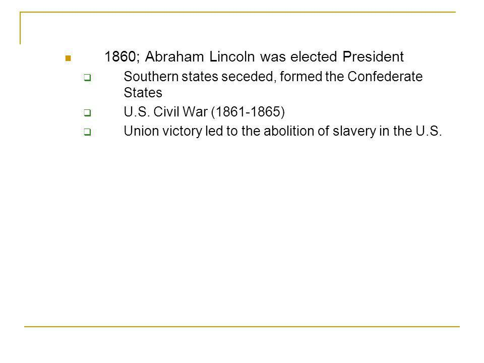 1860; Abraham Lincoln was elected President
