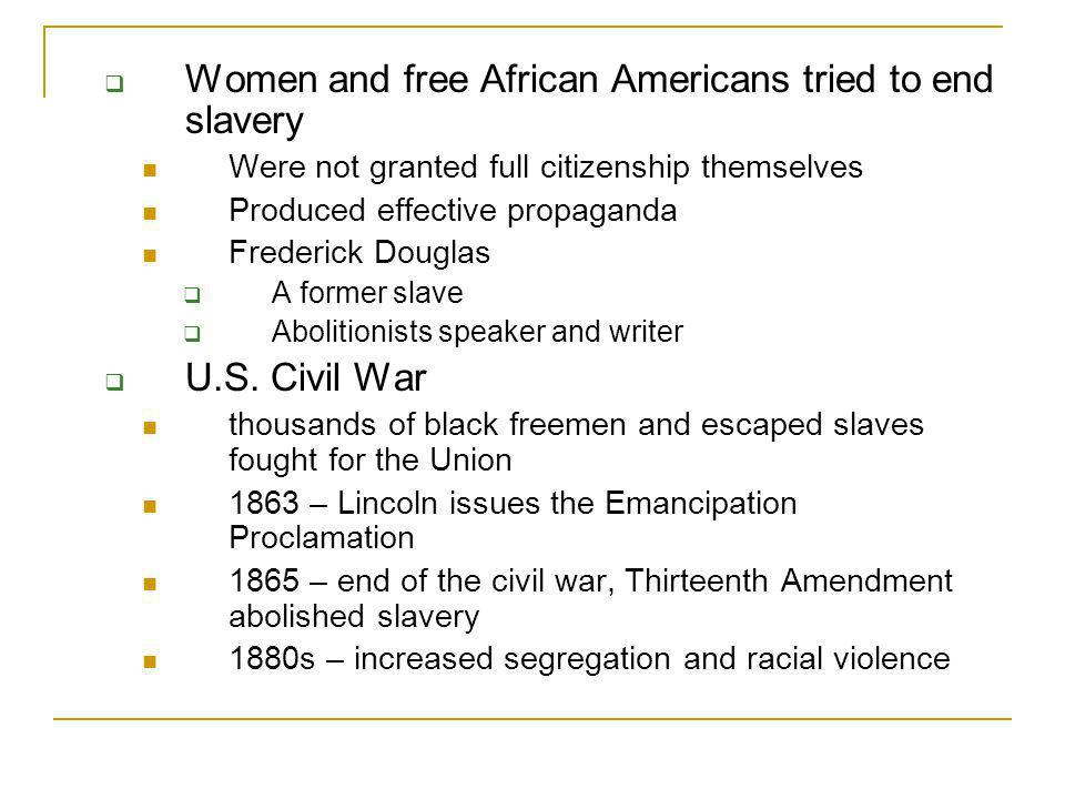 Women and free African Americans tried to end slavery