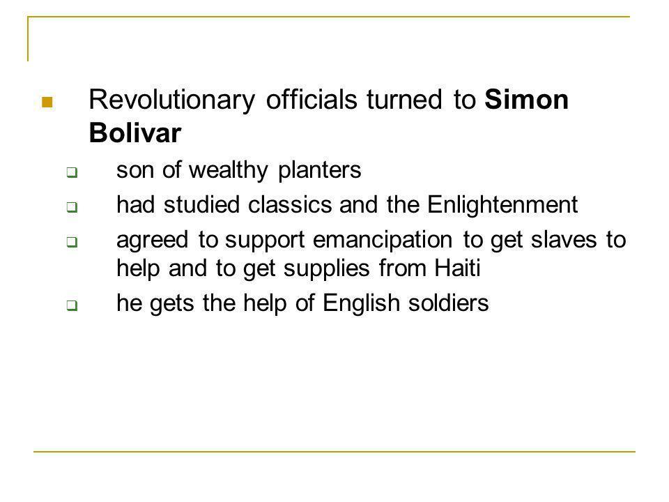 Revolutionary officials turned to Simon Bolivar