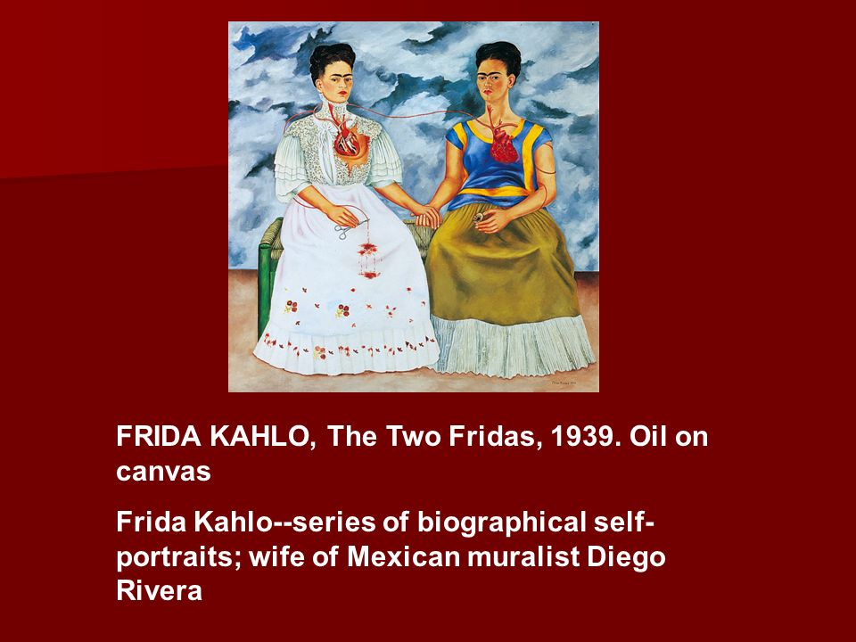 FRIDA KAHLO, The Two Fridas, 1939. Oil on canvas
