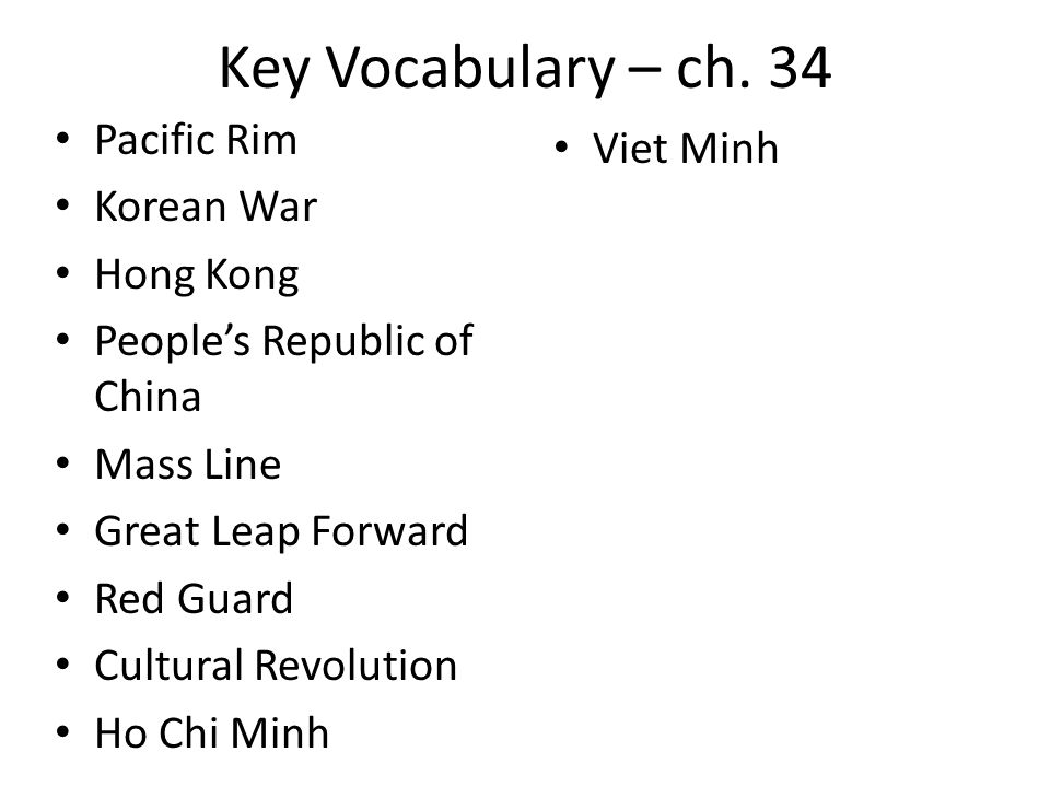 Key Vocabulary – ch. 34 Pacific Rim Viet Minh Korean War Hong Kong