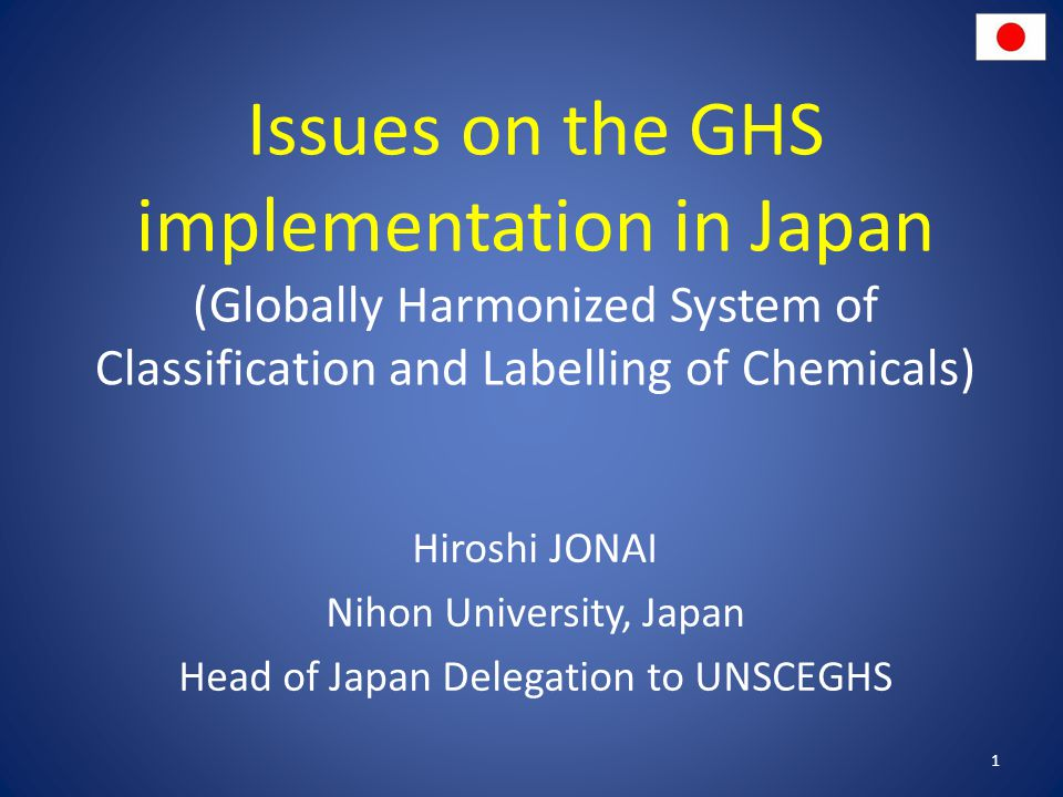 Issues on the GHS implementation in Japan (Globally Harmonized System of Classification and Labelling of Chemicals)