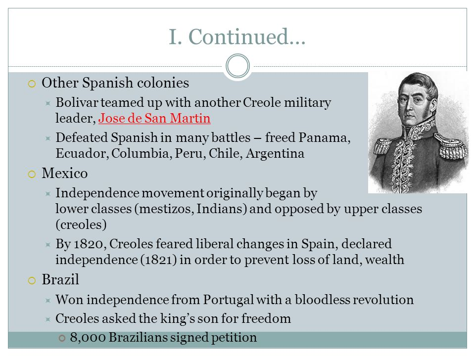 I. Continued… Other Spanish colonies Mexico Brazil