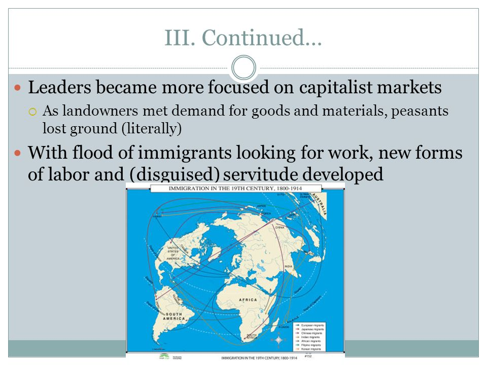 III. Continued… Leaders became more focused on capitalist markets