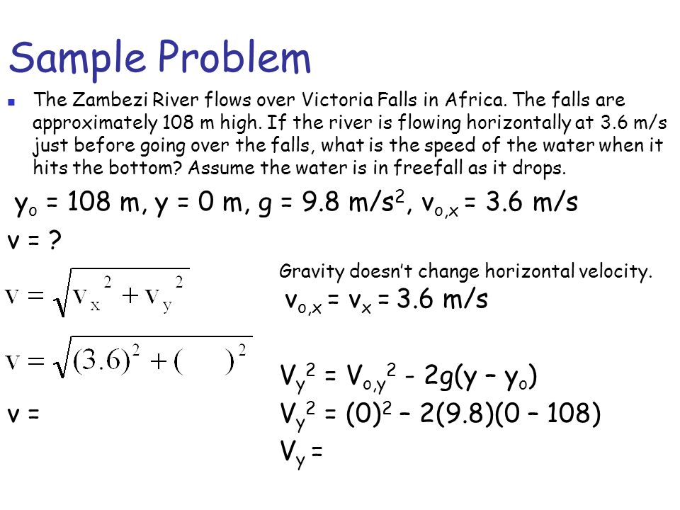 Sample Problem yo = 108 m, y = 0 m, g = 9.8 m/s2, vo,x = 3.6 m/s v =