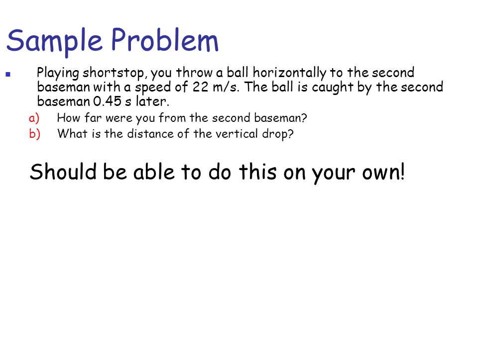 Sample Problem Should be able to do this on your own!