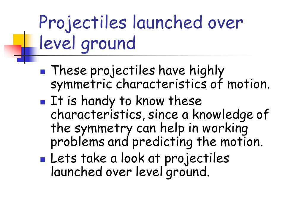 Projectiles launched over level ground