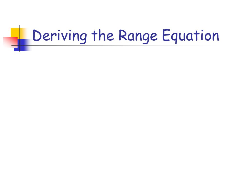 Deriving the Range Equation