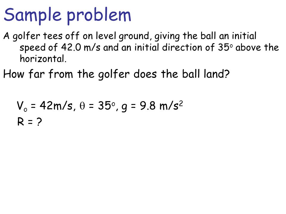 Sample problem How far from the golfer does the ball land