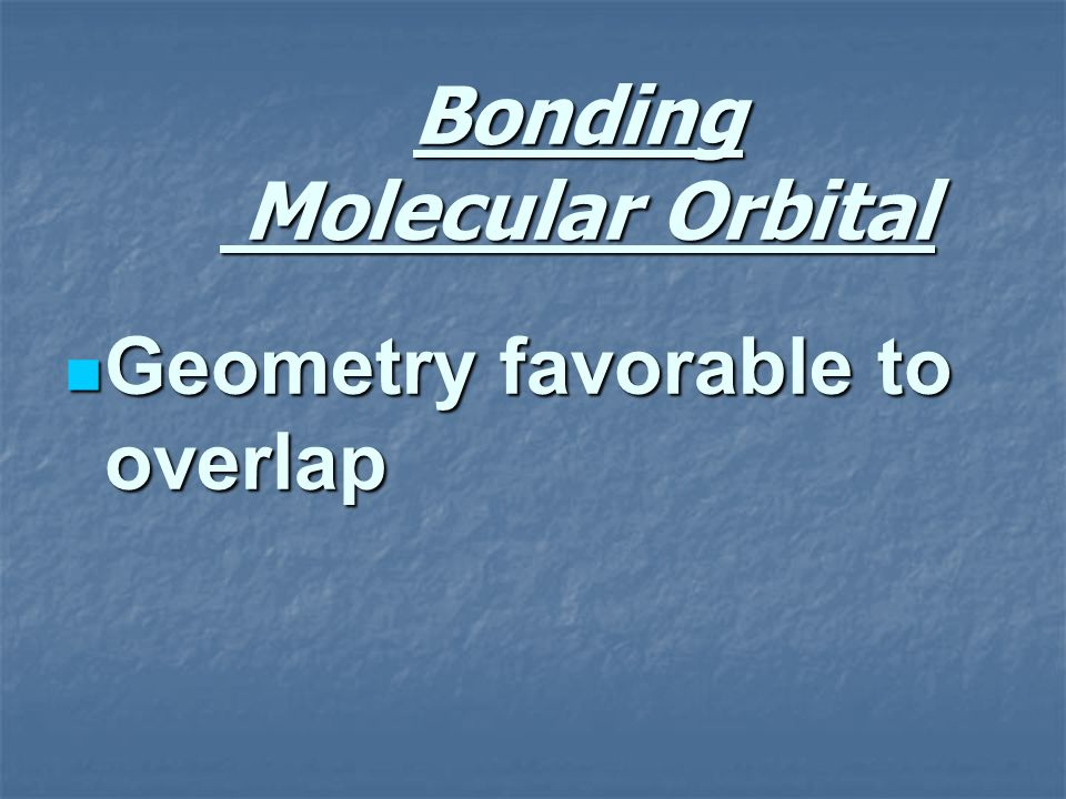 Bonding Molecular Orbital