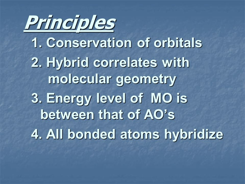 Principles 1. Conservation of orbitals
