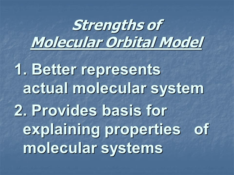 Strengths of Molecular Orbital Model
