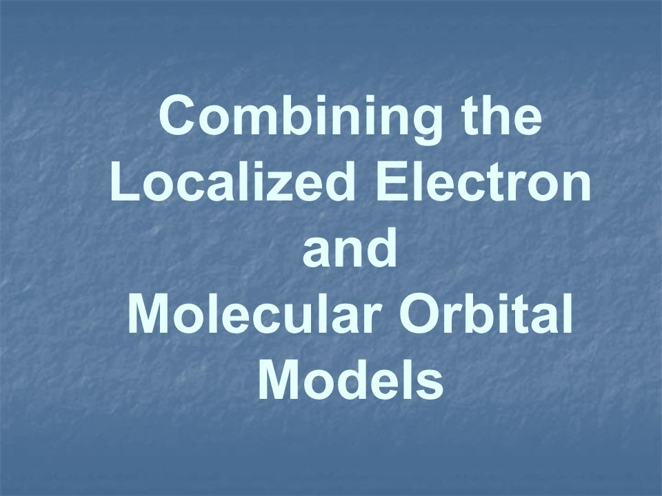 Combining the Localized Electron