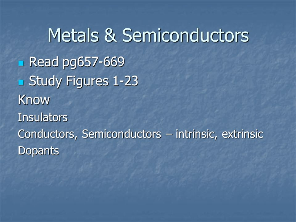 Metals & Semiconductors