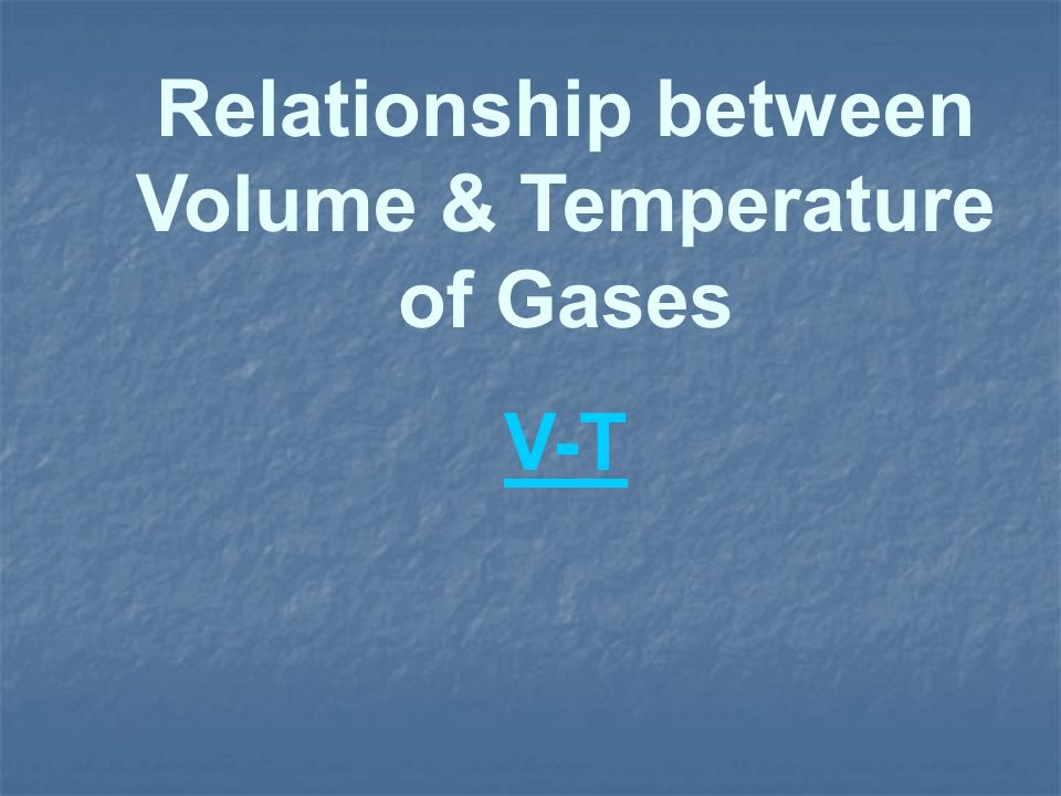 Relationship between Volume & Temperature of Gases