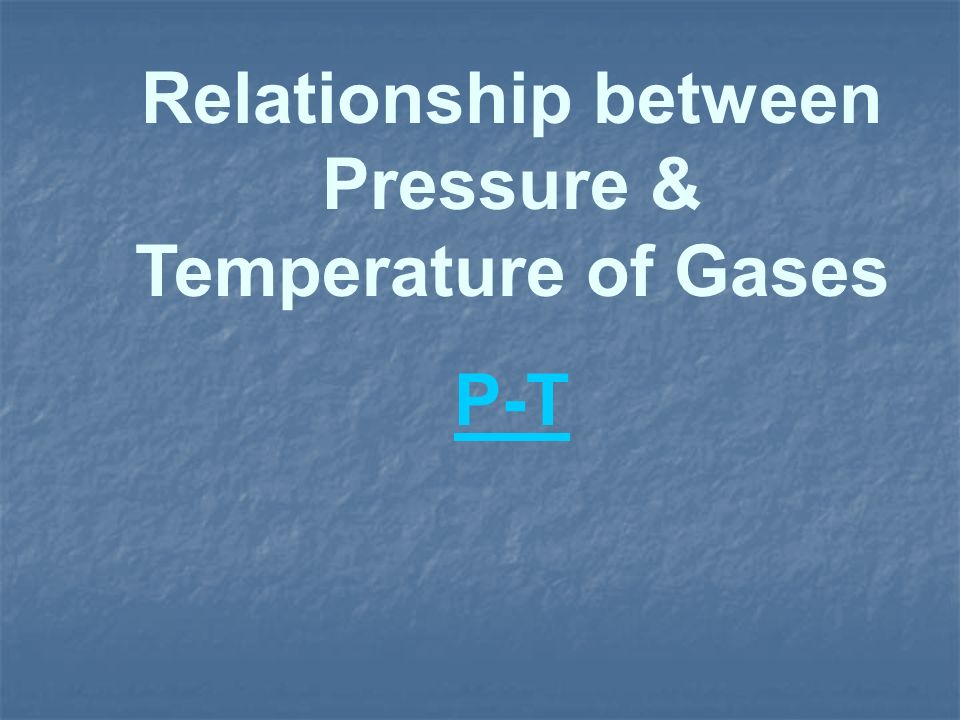 Relationship between Pressure & Temperature of Gases