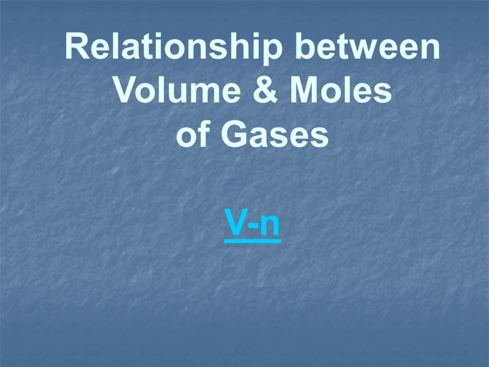 Relationship between Volume & Moles
