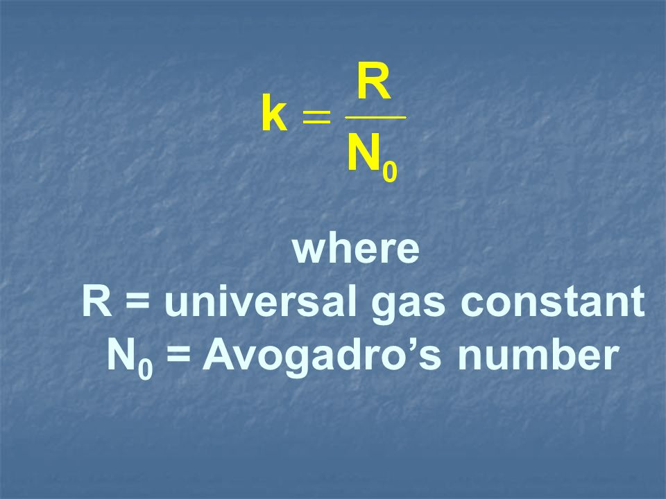 R = universal gas constant