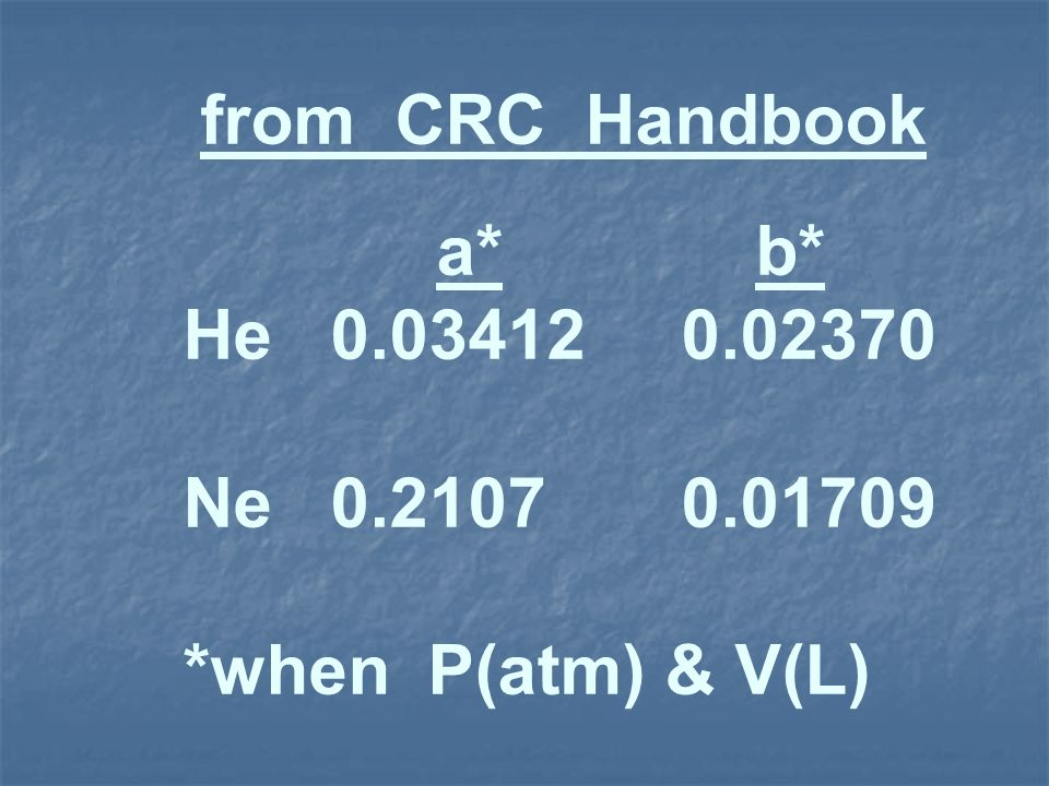 from CRC Handbook a* b* He 0.03412 0.02370.